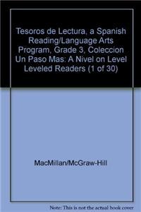 Tesoros de Lectura, a Spanish Reading/Language Arts Program, Grade 3, Coleccion Un Paso Mas: A Nivel on Level Leveled Readers (1 of 30)