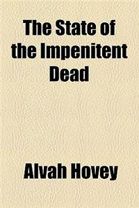 The State of the Impenitent Dead