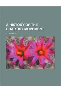 A History of the Chartist Movement