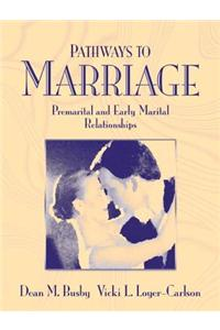 Pathways to Marriage: Premarital and Early Marital Relationships [With User Guide and Access Code]