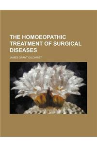 The Homoeopathic Treatment of Surgical Diseases