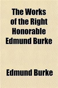 The Works of the Right Honorable Edmund Burke Volume 6