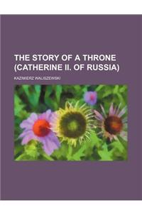The Story of a Throne (Catherine II. of Russia)