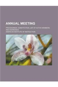 Annual Meeting; Proceedings, Constitution, List of Active Members, and Addresses