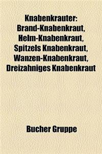 Knabenkruter: Brand-Knabenkraut, Helm-Knabenkraut, Spitzels Knabenkraut, Wanzen-Knabenkraut, Dreizhniges Knabenkraut