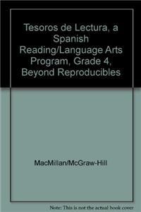 Tesoros de Lectura, a Spanish Reading/Language Arts Program, Grade 4, Beyond Reproducibles