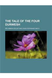 The Tale of the Four Durwesh