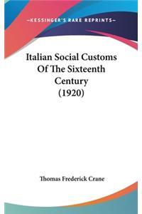 Italian Social Customs Of The Sixteenth Century (1920)
