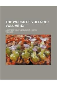 The Works of Voltaire (Volume 43); A Contemporary Version with Notes