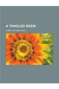 A Tangled Skein