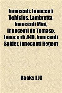 Innocenti: Innocenti Vehicles, Lambretta, Innocenti Mini, Innocenti de Tomaso, Innocenti A40, Innocenti Spider, Innocenti Regent