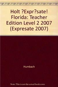 ?Expr?sate! Florida: Teacher Edition Level 2 2007