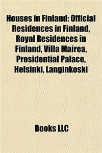 Houses in Finland: Official Residences in Finland, Royal Residences in Finland, Villa Mairea, Presidential Palace, Helsinki, Langinkoski