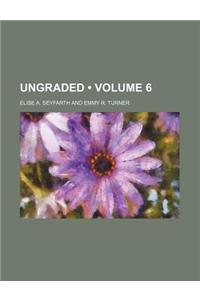 Ungraded (Volume 6)