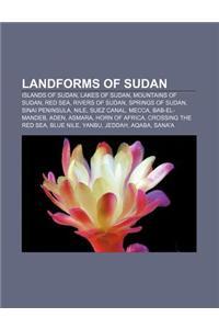 Landforms of Sudan: Islands of Sudan, Lakes of Sudan, Mountains of Sudan, Red Sea, Rivers of Sudan, Springs of Sudan, Sinai Peninsula, Nil