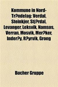 Kommune in Nord-Trondelag: Verdal, Steinkjer, Stjordal, Levanger, Leksvik, Namsos, Verran, Mosvik, Meraker, Inderoy, Royrvik, Grong