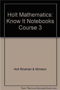Holt Mathematics: Know It Notebooks Course 3
