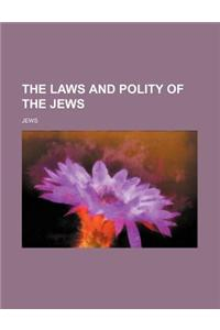 The Laws and Polity of the Jews