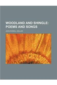 Woodland and Shingle; Poems and Songs