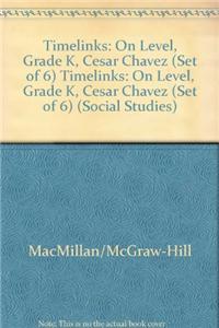 Timelinks: On Level, Grade K, Cesar Chavez (Set of 6)