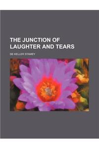 The Junction of Laughter and Tears