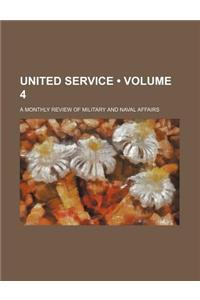 United Service (Volume 4); A Monthly Review of Military and Naval Affairs