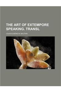 The Art of Extempore Speaking. Transl