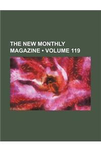 The New Monthly Magazine (Volume 119)