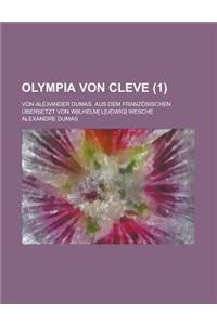 Olympia Von Cleve; Von Alexander Dumas. Aus Dem Franzosischen Ubersetzt Von W[ilhelm] L[udwig] Wesche (1 )