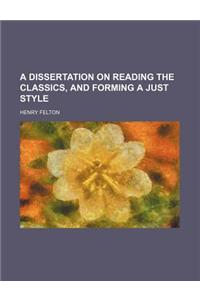 A Dissertation on Reading the Classics, and Forming a Just Style