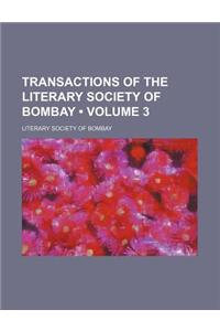 Transactions of the Literary Society of Bombay (Volume 3)