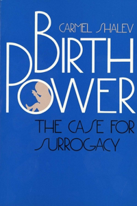 Birth Power: The Case for Surrogacy