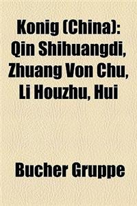 Knig (China): Qin Shihuangdi, Zhuang Von Chu, Li Houzhu, Hui