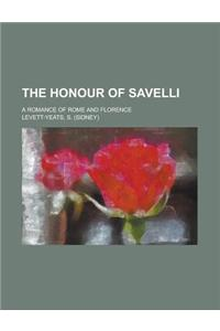 The Honour of Savelli; A Romance of Rome and Florence