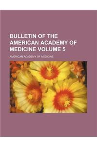 Bulletin of the American Academy of Medicine Volume 5