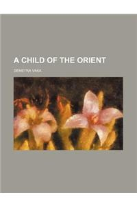 A Child of the Orient
