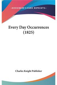Every Day Occurrences (1825)