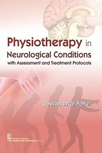 Physiotherapy in Neurological Conditions with Assessment and Treatment Protocols