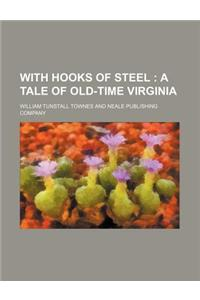 With Hooks of Steel; A Tale of Old-Time Virginia