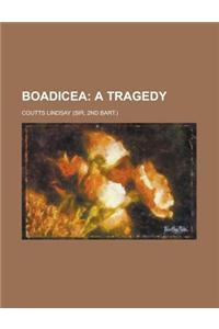 Boadicea; A Tragedy