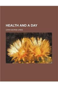 Health and a Day