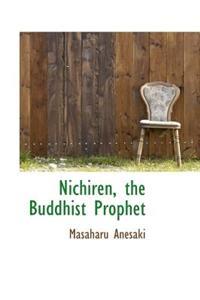Nichiren, the Buddhist Prophet