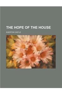 The Hope of the House