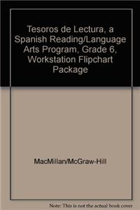 Tesoros de Lectura, a Spanish Reading/Language Arts Program, Grade 6, Workstation Flipchart Package