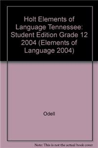 Holt Elements of Language Tennessee: Student Edition Grade 12 2004