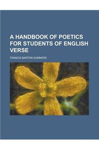 A Handbook of Poetics for Students of English Verse
