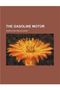 The Gasoline Motor