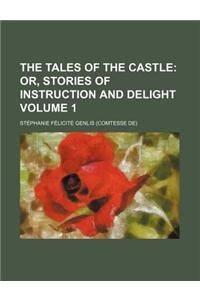 The Tales of the Castle Volume 1; Or, Stories of Instruction and Delight