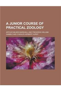 A Junior Course of Practical Zoology