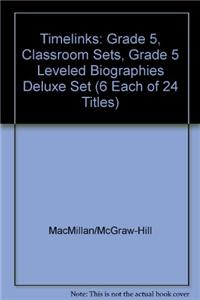 Timelinks: Grade 5, Classroom Sets, Grade 5 Leveled Biographies Deluxe Set (6 Each of 24 Titles)